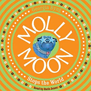 Molly Moon Stops the World Audiobook