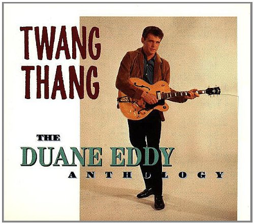Duane Eddy - Twang Thang: The Duane Eddy Anthology (Disc 1) - Zortam Music