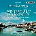 Wintergäste in Trouville: Der zweite Fall für Kommissar Leblanc Audiobook by Catherine Simon Narrated by Martin Kautz