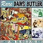 Rare Daws Butler, Volume 3 | Charles Dawson Butler,Don Messick