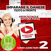 Imparare il danese - Lettura facile | Ascolto facile - Testo a fronte: Imparare il danese Easy Audio | Easy Reader - Danese corso audio, Volume 2 [Learn Danish - Danish Audio Course, Volume 2] |  Polyglot Planet