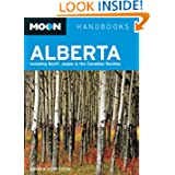 Moon Alberta: Including Banff, Jasper & the Canadian Rockies (Moon Handbooks)