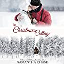 The Christmas Cottage Audiobook by Samantha Chase Narrated by Stephanie Willis