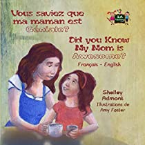 Vous Saviez Que Ma Maman Est Genial ? (french Kids Books, Bilingual French Children's Books) Did You Know My Mom Is Awesome? (french Books For Kids) (french ... Bilingual Collection) (french Edition)