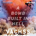 A Bomb Built in Hell | Andrew Vachss
