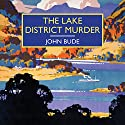 The Lake District Murder Audiobook by John Bude Narrated by Gordon Griffin