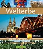 Deutschlands Welterbe: Eine Reise zu allen UNESCO-Stätten (Highlights)