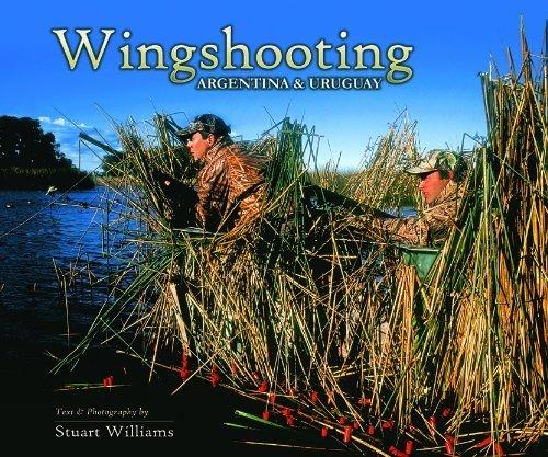 Wingshooting Argentina & Uruguay (Volume 2)