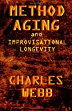 Method Aging and Improvisational Longevity (1456577212) by Webb, Charles