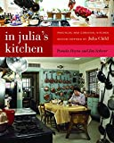In Julia's Kitchen: Practical and Convivial Kitchen Design Inspired by Julia Child
