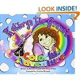 Kathryn the Grape's Colorful Adventure (Family Choice Award & Mom's Choice Award Winner)