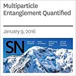 Multiparticle Entanglement Quantified | Andrew Grant