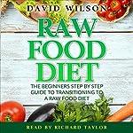 Raw Food Diet: 50+ Raw Food Recipes Inside | David Wilson