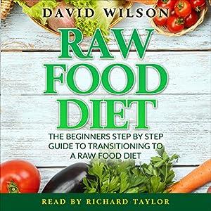 Raw Food Diet: 50+ Raw Food Recipes Inside Audiobook