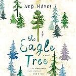 The Eagle Tree: A Novel | Ned Hayes