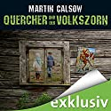 Quercher und der Volkszorn (Querchers zweiter Fall) Audiobook by Martin Calsow Narrated by Wolfgang Wagner