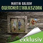 Quercher und der Volkszorn (Querchers zweiter Fall) | Martin Calsow