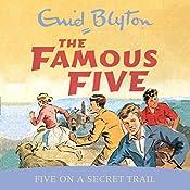 Famous Five: Five On A Secret Trail: Book 15   Enid Blyton