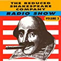 The Reduced Shakespeare Company Radio Show, Volume 3  by Adam Long, Reed Martin, Austin Tichenor