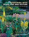 img - for Gardening with Shape, Line, and Texture: A Plant Design Sourcebook by Linden Hawthorne (2009) book / textbook / text book