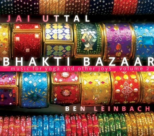Bhakti Bazzaar - More Music for Yoga and Other Joys