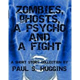Zombies, Ghosts, A Psycho and a Fight