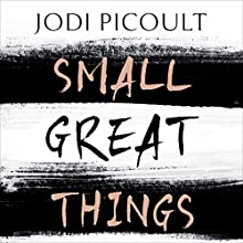 Small Great Things Audiobook by Jodi Picoult Narrated by To Be Announced