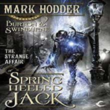 The Strange Affair of Spring Heeled Jack: Burton & Swinburne, Book 1 (       UNABRIDGED) by Mark Hodder Narrated by Gerard Doyle