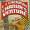 Chanur's Venture: Chanur, Book 2 (       UNABRIDGED) by C. J. Cherryh Narrated by Dina Pearlman