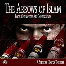 The Arrows of Islam (       UNABRIDGED) by Spencer Hawke Narrated by Spencer Hawke