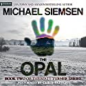 The Opal: Matt Turner, Book 2 Audiobook by Michael Siemsen Narrated by Chris Patton