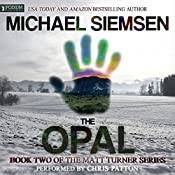 The Opal: Matt Turner, Book 2 | Michael Siemsen