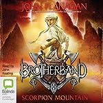 Scorpion Mountain: Brotherband, Book 5 (       UNABRIDGED) by John Flanagan Narrated by John Keating