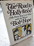 The Road to Hollywood: My 40-Year Love Affair With the Movies (0385022921) by Hope, Bob