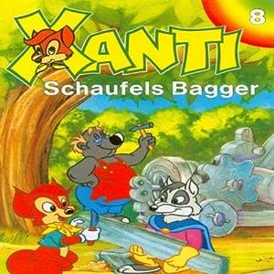 Schaufels Bagger (Xanti 8) Hörspiel
