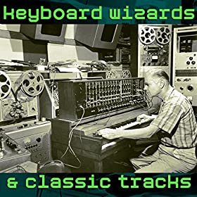 Keyboard Wizards & Classic Tracks