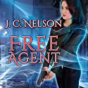 Free Agent: Grimm Agency, Book 1 (       UNABRIDGED) by J. C. Nelson Narrated by C.S.E Cooney