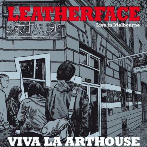Leatherface - Viva La Arthouse - Live in Melbourne (2011) [FLAC] Download
