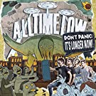 Don't Panic: It's Longer Now
