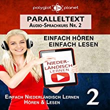 Niederländisch Lernen | Einfach Lesen | Einfach Hören: Niederländisch Paralleltext - Audio-Sprachkurs Nr. 2 Hörbuch von  Polyglot Planet Gesprochen von: Danique van Vuren, Michael Sonnen