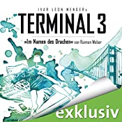 Im Namen des Drachen (Terminal 3 - Folge 8) | Ivar Leon Menger, Raimon Weber