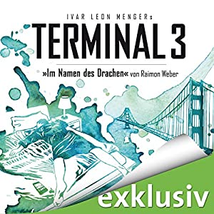 Im Namen des Drachen (Terminal 3 - Folge 8) Hörbuch