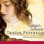 Twilight's Serenade: Song of Alaska, Book 3   Tracie Peterson