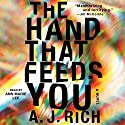 The Hand That Feeds You: A Novel (       UNABRIDGED) by A.J. Rich Narrated by Ann Marie Lee