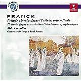 César Franck : Prélude, choral et fugue - Prélude, aria et final - Prélude, fugue et variation - Variations symphoniques