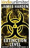 Extinction Level: Secret Apocalypse Book 2 (A Secret Apocalypse Story)