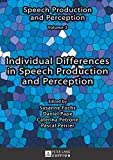 img - for Individual Differences in Speech Production and Perception book / textbook / text book