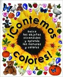Contemos colores!/ Counting Colours!: Busca Los Objetos Escondidos Y
