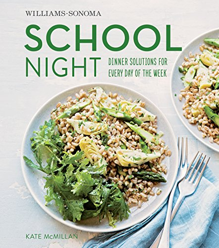 williams-sonoma-school-night-dinner-solutions-for-every-day-of-the-week