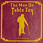 The Man on Table Ten: A Mysterious Science Fiction Tale | Luke Smitherd